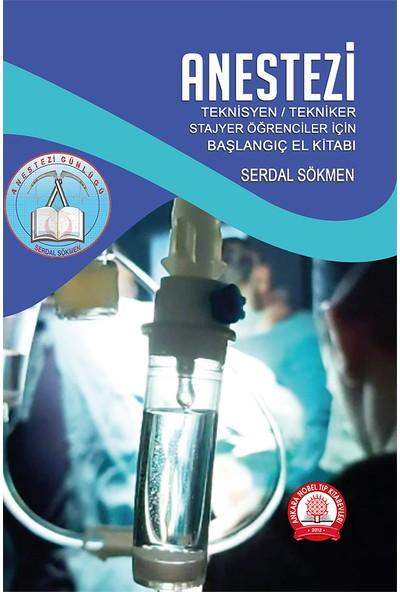 Anestezi Teknisyen Tekniker Stajyer Öğrenciler İçin El Kitabı - Serdal Sökmen