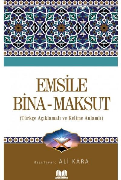 Emsile Bina Maksut Türkçe Açıklamalı Kelime Anlamlı - Ali Kara