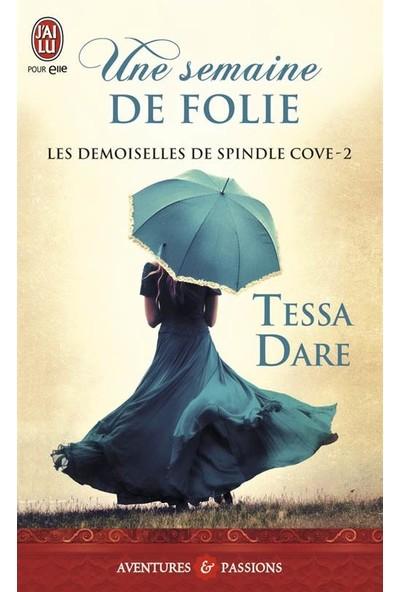 Un Semaine De Folie (Les Demoiselles De Spindle Cove 2) - Tessa Dare