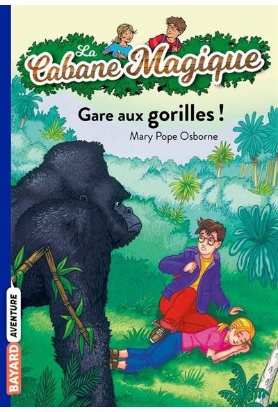 Gare aux gorilles (La Cabane Magique 21) - Mary Pope Osborne
