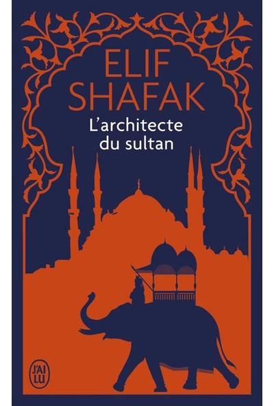 L'architecte Et Le Sultan - Elif Shafak