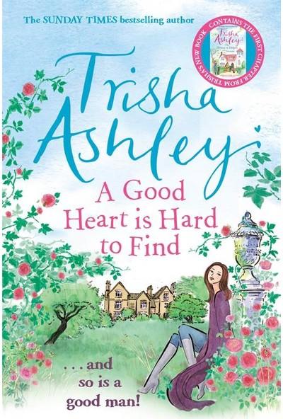 A Good Heart Is Hard To Find - Trisha Ashley