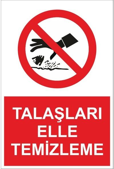 3Ekip Talaşları Elle Temizleme Uyarı Levhası 20 x 30 cm