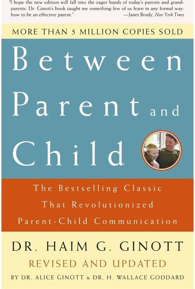 Between Parent and Child: Revised and Updated - Haim G. Ginott