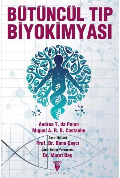 Bütüncül Tıp Biyokimyası - Andrea T. Da Poian