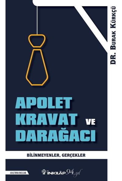 Apolet Kravat Ve Darağacı - Burak Kürkçü