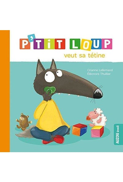P'tit Loup Veut Sa Tetine - Orianne Lallemand