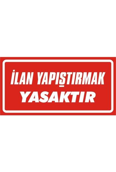 İzmir Serigrafi Ilan Yapıştırmak Yasaktır 1mm Galvaniz Uyarı Levhası 17 x 35 cm