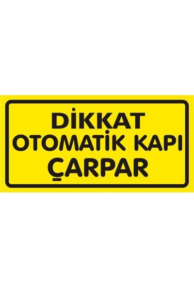 İzmir Serigrafi Dikkat Otomatik Kapı Çarpar Sticker Uyarı Levhası 17 x 35 cm