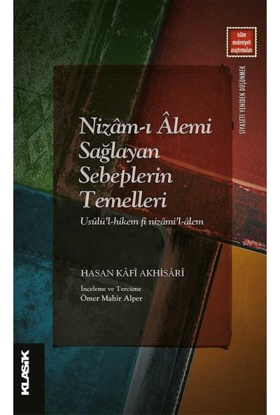 Nizam-I Alemi Sağlayan Sebeplerin Temelleri - Hasan Kafi Akhisari