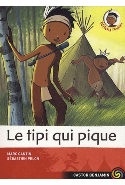 Nitou L'İndien 10: Le Tipi Qui Pique! - Marc Cantin