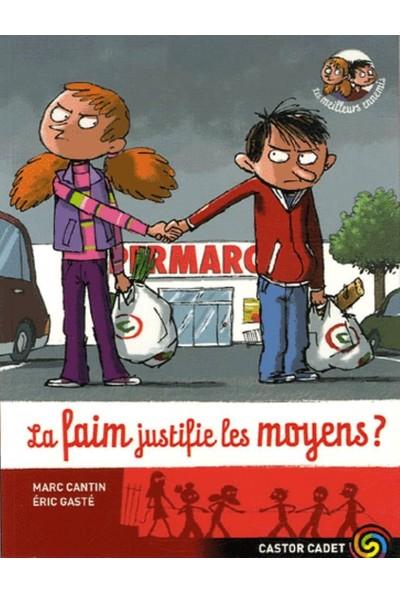 La Faim Justifie Les Moyens? (Les Meilleurs Ennemis 5) - Marc Cantin-Éric Gasté