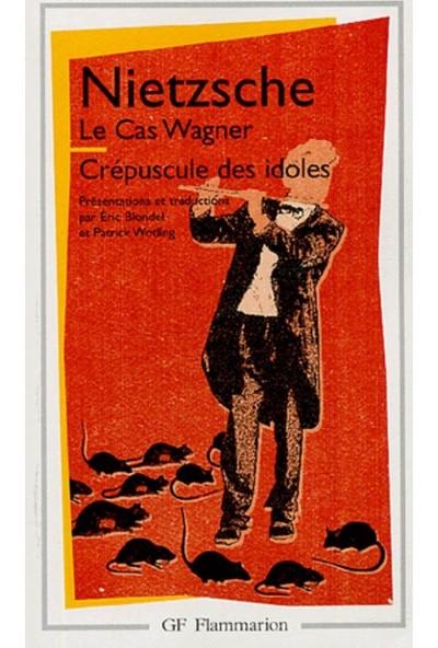Le Cas Wagner Crépuscule Des İdoles - Friedrich Nietzsche