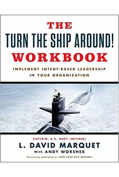 The Turn The Ship Around! Workbook - L. David Marquet