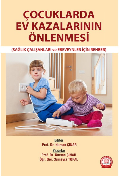 Çocuklarda Ev Kazalarının Önlenmesi - Nursan Çınar