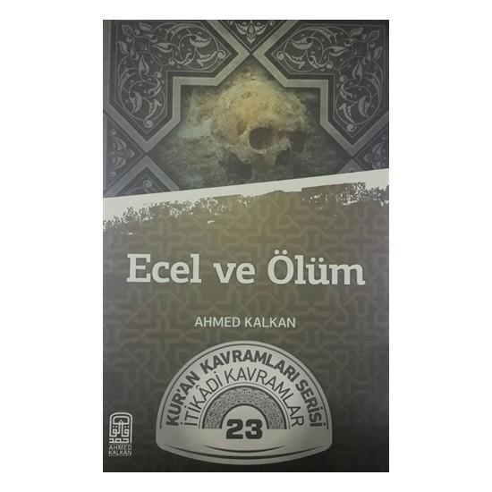 Ecel ve Ölüm - Ahmed Kalkan
