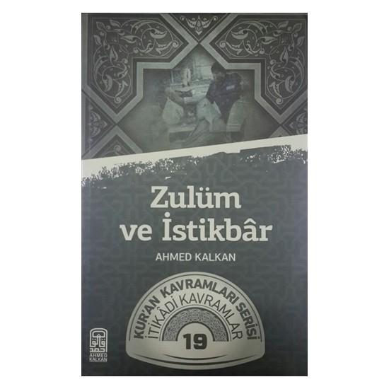 Zulüm ve İstikbar - Ahmed Kalkan