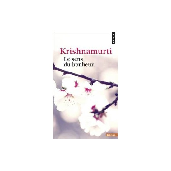 Le Sens du Bonheur - Krishnamurti