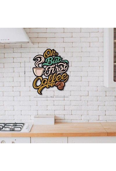 Meşgalem Ahşap Dekoratif Yazılı First Coffee Mutfak Süsü