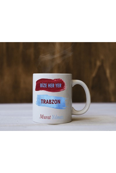Baskı Adresi Bize Her Yer Trabzon Yazılı Isme Özel Kupa Bardak