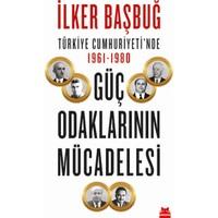 Türkiye Cumhuriyeti'nde 1961-1980 Güç Odaklarının Mücadelesi – İlker Başbuğ