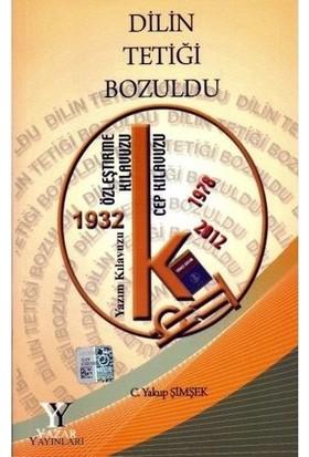 Dilin Tetiği Bozuldu - C. Yakup Şimşek