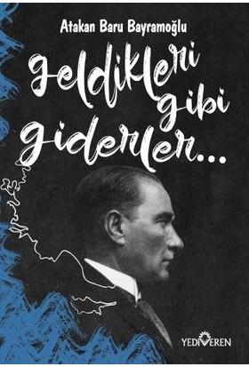 Geldikleri Gibi Giderler - Atakan Baru Bayramoğlu