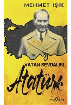 Vatan Sevdalısı Atatürk - Mehmet Işık