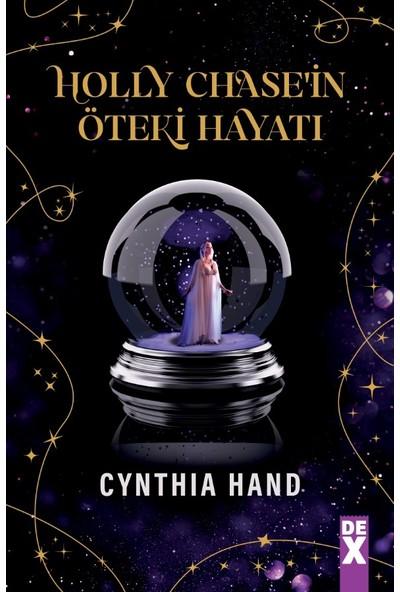 Holly Chase'in Öteki Hayatı - Cynthia Hand