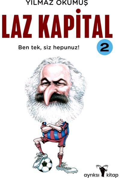 Laz Kapital 2 - Yılmaz Okumuş