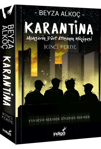 Karantina İkinci Perde (İmzalı) - Beyza Alkoç