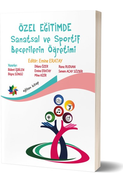 Özel Eğitimde Sanatsal ve Sportif Becerilerin Öğretimi - Emine Eratay