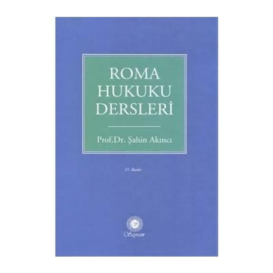 Roma Hukuku Dersleri - Şahin Akıncı