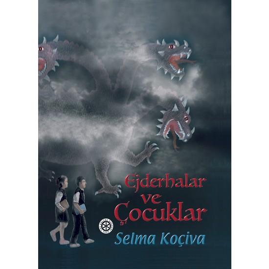 Ejderhalar ve Çocuklar - Selma Koçiva