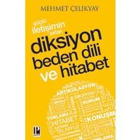 Güçlü İletişimin Sırları Diksiyon Beden Dili Ve Hitabet - Mehmet Çelikyay