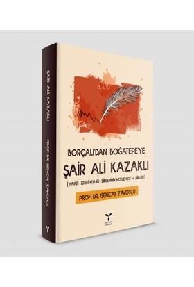 Borçalı'dan Boğatepe'ye Şair Ali Kazaklı - Gencay Zavotçu