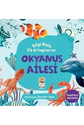 Bilgi Dolu İlk Kitaplarım / Okyanus Ailesi - Kevser Aya
