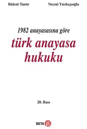 1982 Anayasasına Göre Türk Anayasa Hukuku - Bülent Tanör - Necmi Yüzbaşıoğlu