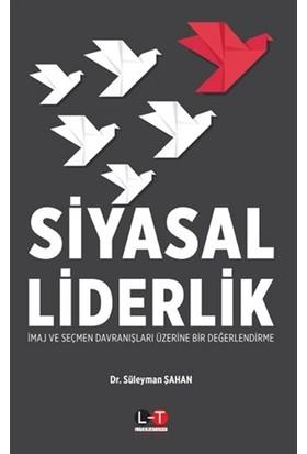 Siyasal Liderlik - Süleyman Şahan