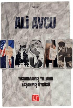 Hasan: Yaşanmamış Yılların Yaşanmış Öyküsü - Ali Avcu