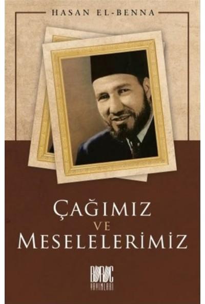 Çağımız ve Meselelerimiz - Hasan El-Benna