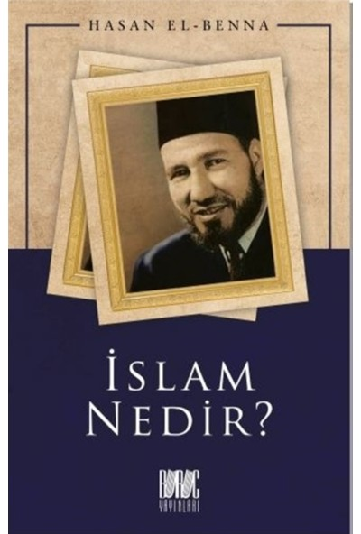 İslam Nedir? - Hasan El-Benna
