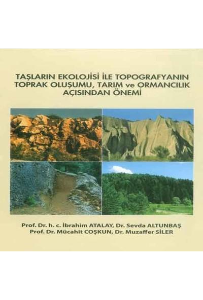 Taşların Ekolojisi Ile Topografyanın Toprak Oluşumu - Tarım ve Ormancılık