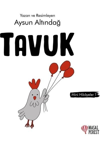 Tavuk - Mini Hikayeler 1   Aysun Altındağ