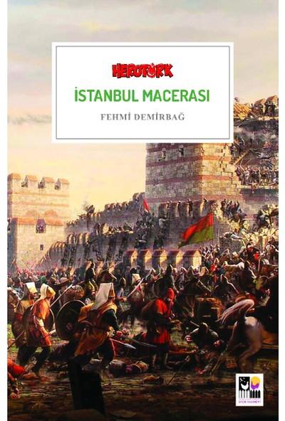İstanbul Macerası - Fehmi Demirbağ