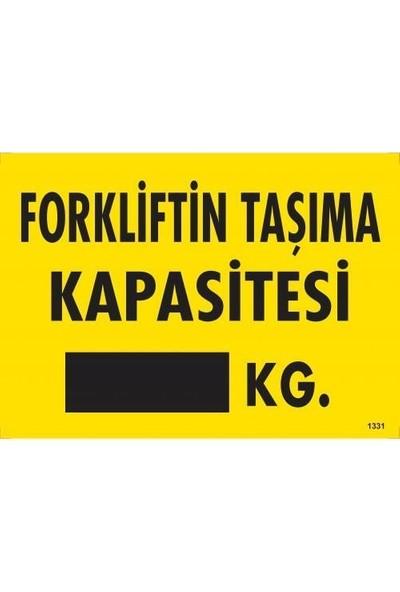 Ennalbur Forkliftin Taşıma Kapasitesi Uyarı Levhası 25 x 35 cm KOD:1331