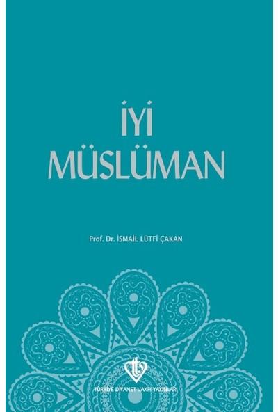 İyi Müslüman - İsmail Lütfi Çakan