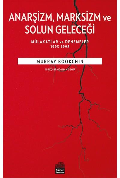 Anarşizm Marksizm Ve Solun Geleceği - Murray Bookchin