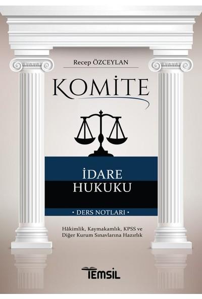 Komite İdare Hukuku Ders Notları - Recep Özceylan