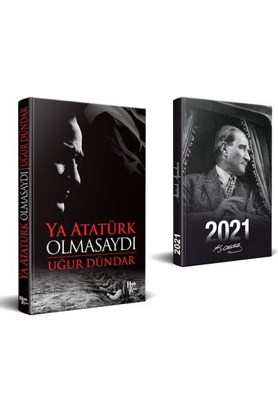 Ya Atatürk Olmasaydı - Uğur Dündar + Atatürk Ajandası - Mustafa Kemal